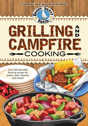 Grilling & Campfire Cooking Cookbook - Gooseberry Patch