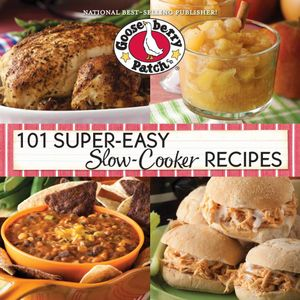 101 Super-Easy Slow-Cooker Recipes Cookbook - Gooseberry Patch