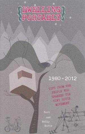 Dwelling Portably : 1980-2012 - Bert Davis