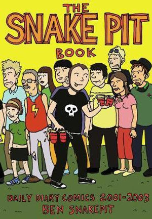 The Snakepit Book : Daily Diary Comics 2001-2003 - Ben Snakepit