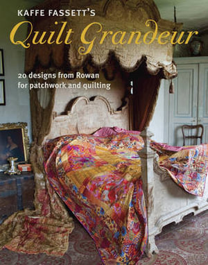 Kaffe Fassett's Quilt Grandeur : 20 Designs from Rowan for Patchwork and Quilting - Kaffe Fassett