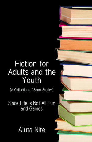Fiction for Adults and the Youth - Aluta Nite