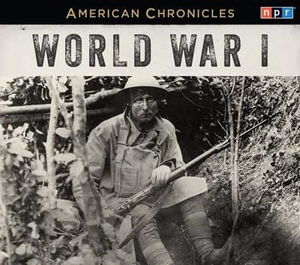 NPR American Chronicles : World War I - Rachel Martin