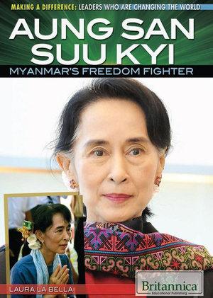 Aung San Suu Kyi : Myanmar's Freedom Fighter - Laura La Bella