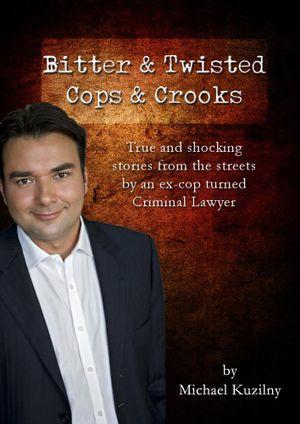 Bitter &Twisted Cops & Crooks - Michael Kuzilny