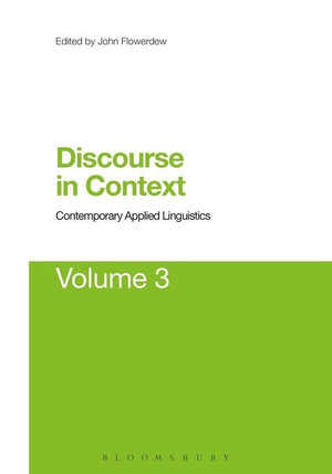 Discourse in Context : Contemporary Applied Linguistics Volume 3 - John Flowerdew