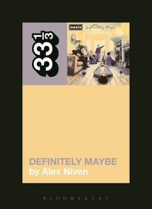 Oasis' Definitely Maybe - Alex Niven