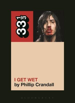 Andrew W.K.'s I Get Wet - Phillip Crandall
