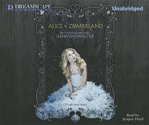 Alice in Zombieland : White Rabbit Chronicles - Gena Showalter