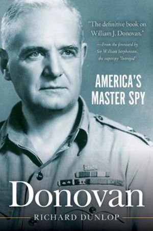 Donovan : America's Master Spy - William Stephenson