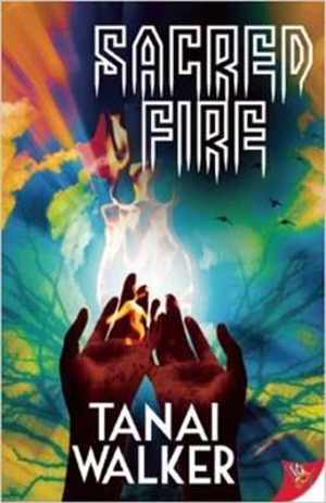 Sacred Fire - Tanai Walker