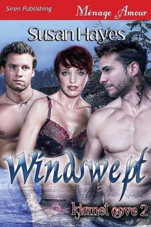 Windswept [Kismet Cove 2] (Siren Publishing Menage Amour) - Susan Hayes