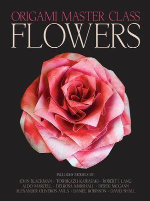 Origami Master Class : Flowers - Marcio Noguchi