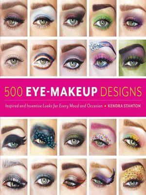 500 Eye Makeup Design - Kendra Stanton