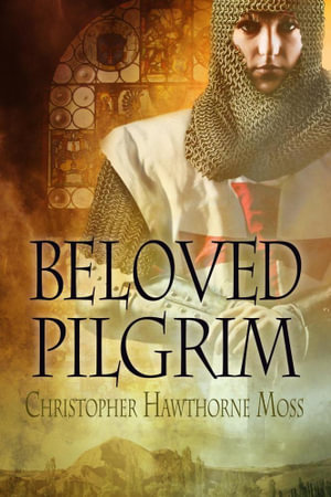 Beloved Pilgrim - Christopher Hawthorne Moss