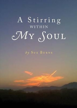A Stirring Within My Soul - Sue Burns