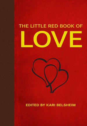 The Little Red Book of Love - Kari Belsheim