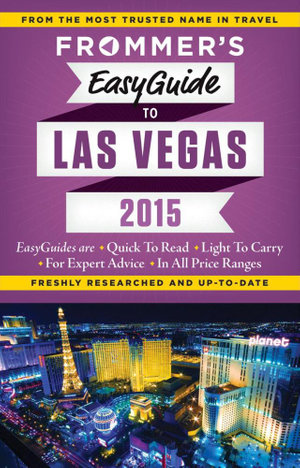 Frommer's EasyGuide to Las Vegas 2015 : Easy Guides - Rick Garman