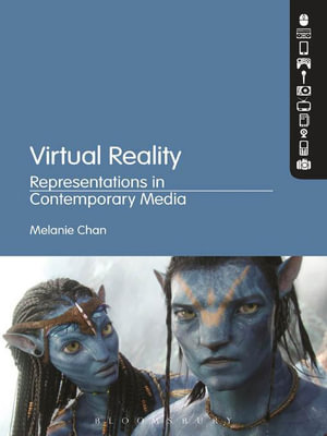 Virtual Reality : Representations in Contemporary Media - Melanie Chan