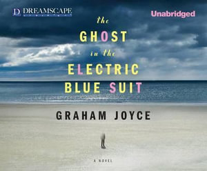 The Ghost in the Electric Blue Suit - Graham Joyce