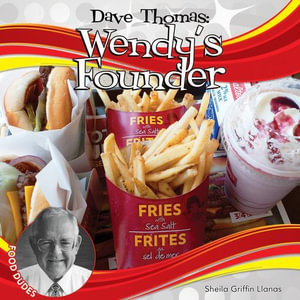 Dave Thomas : Wendy's Founder - Sheila Griffin Llanas