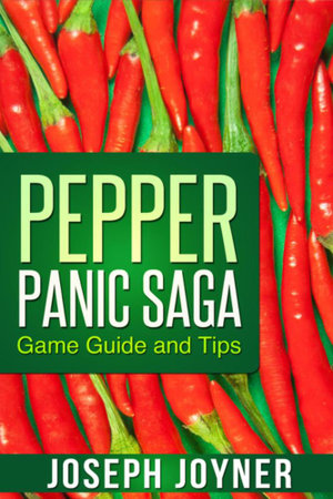 Pepper Panic Saga Game Guide and Tips - Joyner Joseph