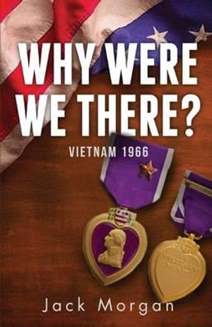 Why Were We There? : Vietnam 1966 - Professor Jack Morgan