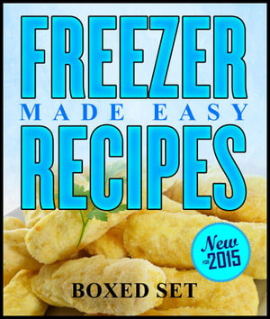 Freezer Recipes Made Easy - Speedy Publishing