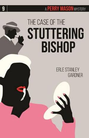 The Case Of The Stuttering Bishop, Erle Stanley Gardner | Bibliophilia: read more books! (Recommended reading)