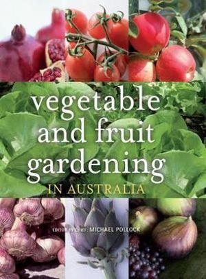 Vegetable and Fruit Gardening in Australia - Michael Pollock