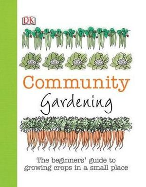 Community Gardening : Australianised Edition - Dorling Kindersley