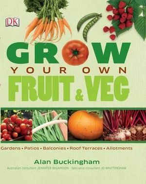 Grow Your Own Fruit and Veg : Australian Edition - Alan Buckingham