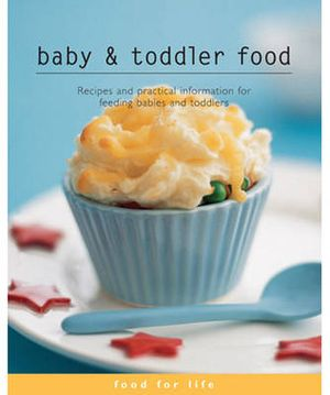 Baby & Toddler Food : Food for Life  - Carol Fallows