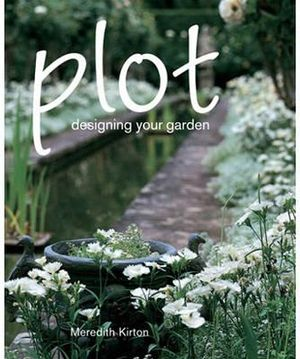 Plot : Designing Your Garden : Meredith Kirton Series - Meredith Kirton