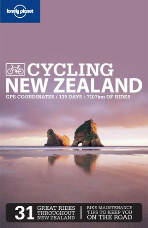 Lonely Planet : Cycling New Zealand - Lonely Planet