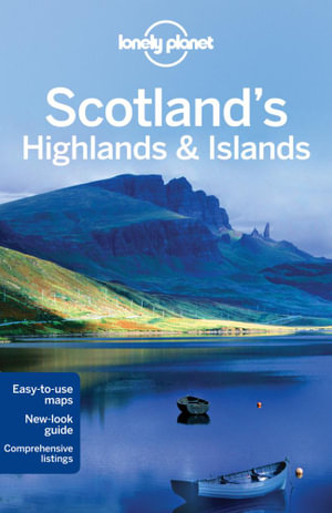 Scotland's Highlands and Islands : Lonely Planet Travel Guide - Lonely Planet