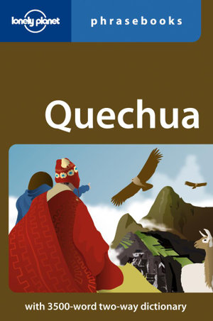 Quechua Phrasebook & Dictionary : Lonely Planet Phrasebook & Dictionary : 3rd Edition - Lonely Planet