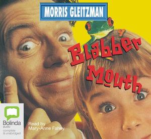Blabber Mouth : Blabber mouth #1 - Morris Gleitzman