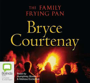 The Family Frying Pan - CD AUDIO - Bryce Courtenay