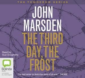 The Third Day, the Frost : Tomorrow, when the war began series #3 - John Marsden
