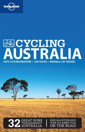 Cycling Australia : Lonely Planet Travel Guide : 2nd Edition - Lonely Planet