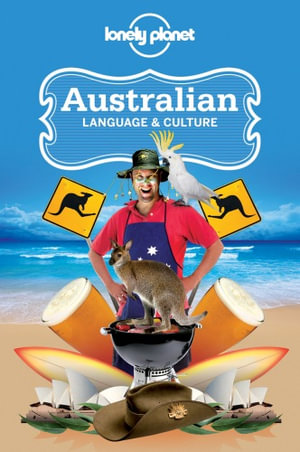 Australian Language & Culture - 4th Edition : Lonely Planet Language & Culture Guide - Lonely Planet
