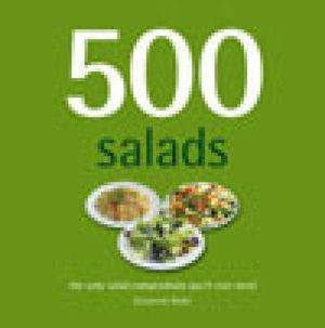 500 Salads : The Only Salad Compendium You'll Ever Need - Susannah Blake