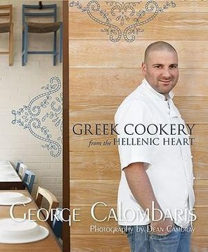 Greek Cookery From The Hellenic Heart - George Calombaris