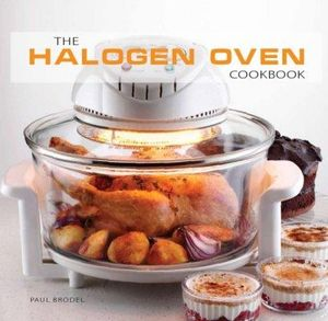 The Halogen Oven Cookbook - Paul Brodel