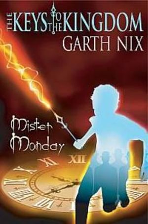 Mister Monday : Keys to the Kingdom Series : Book 1 - Garth Nix