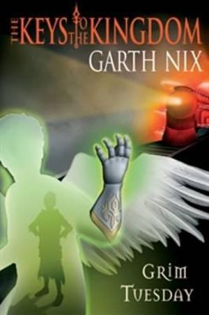 Grim Tuesday : Keys to the Kingdom 2 - Garth Nix