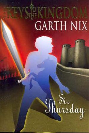 Sir Thursday : Keys to the Kingdom #4 - Garth Nix