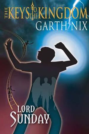 Lord Sunday : The Keys To The Kingdom Series : Book 7 - Garth Nix