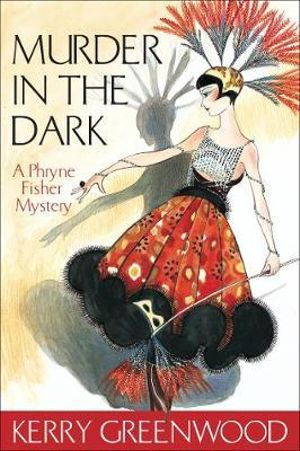 Murder in the Dark : A Phryne Fisher Mystery : Book 16 - Kerry Greenwood